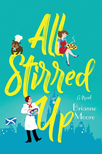 All Stirred Up: A Novel by [Brianne Moore]