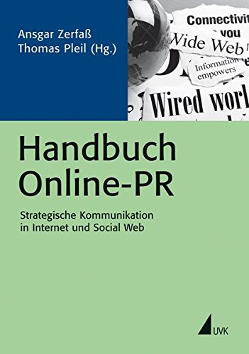 Zerfaß, Ansgar / Pleil, Thomas (Hg.):Handbuch Online-PR: Strategische Kommunikation in Internet und Social Web