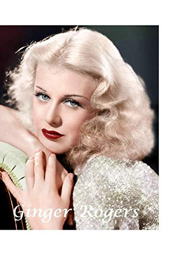 Ginger Rogers: The Shocking Truth!
