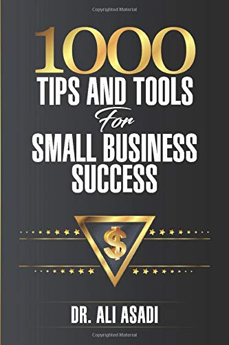 1000 Tips and Tools for Small Business Success