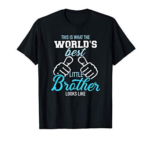 Así es como se ve el mejor hermano pequeño del mundo Camiseta