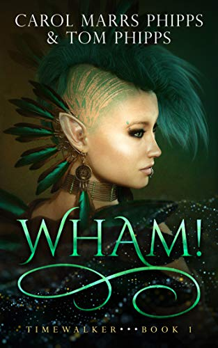 Wham! (Timewalker Book 1)