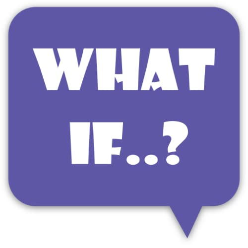 What if..?