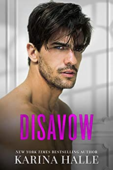 Disavow (The Dumonts Book 3) by [Karina Halle]