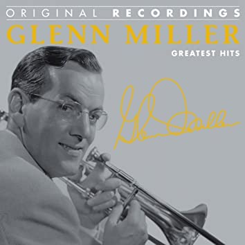 Glenn Miller : Greatest Hits (Original Recordings)