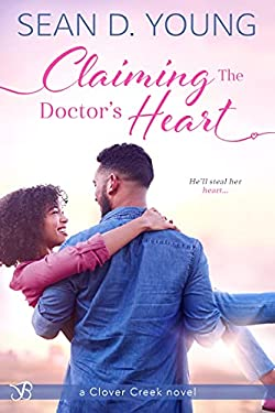 Claiming the Doctor's Heart (Clover Creek Book 1)