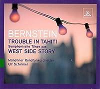 バーンスタイン:『ウェスト・サイド物語』からのシンフォニック・ダンス/歌劇『タヒチ島の騒動』全曲