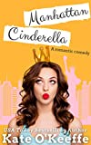 Manhattan Cinderella: A romantic comedy (English Edition)