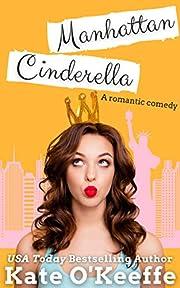 Manhattan Cinderella: A romantic comedy