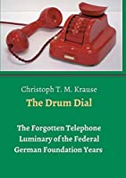 The Drum Dial: The Forgotten Telephone Luminary of the Federal German Foundation Years