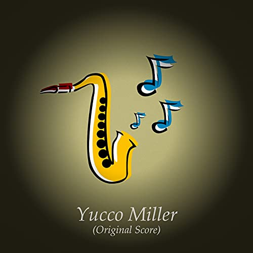 Yucco Miller (Original Score)