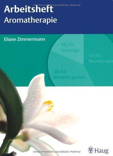 Arbeitsheft Aromatherapie by Eliane Zimmermann(28. April 2010)