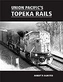 Union Pacific's Topeka Rails