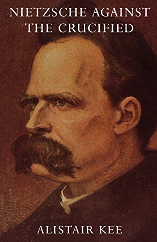 Nietzsche Against the Crucified