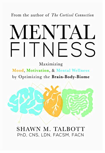 Mental Fitness: Maximizing Mood,...