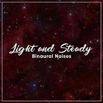 #17 Light and Steady Binaural Noises