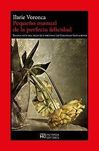 Pequeño manual de la perfecta felicidad par Ilarie Voronca