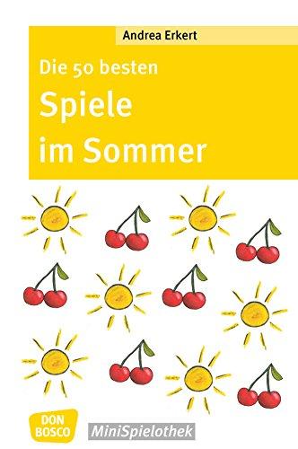 Die 50 besten Spiele im Sommer (Don Bosco MiniSpielothek) (German Edition)