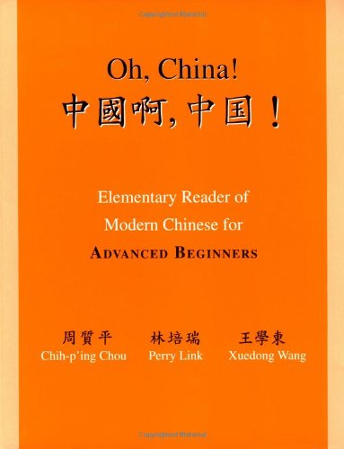 Oh, China! Elementary Reader of Modern Chinese for Advanced Beginners