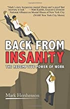 BACK FROM INSANITY: THE REDEMPTIVE POWER OF WORK