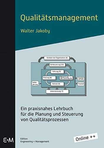 Qualitätsmanagement: Ein praxisnahes Lehrbuch für die Planung und Steuerung von Qualitätsprozessen