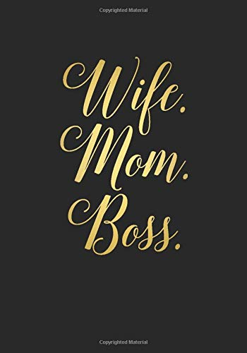 Wife. Mom. Boss. Undated Daily Planner (7 x 10 Inches): Empowerment Quote Cover Planner (Black & Gold) with To Do List, Goal Tracker, Habit Tracker ... with Hourly Schedules and Notes Sections)