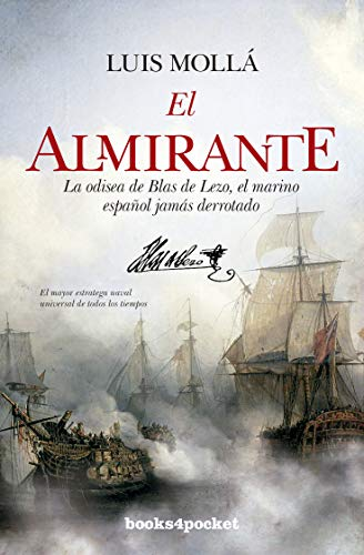El almirante: La odisea de Blas de Lezo, el marino español nunca derrotado (Narrativa (Bolsillo))