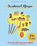 Mon premier livre de coloriage 'Je colorie l'Afrique': Livre de coloriage pour enfants à partir de 3 ans pour apprendre à connaître le continent Africain
