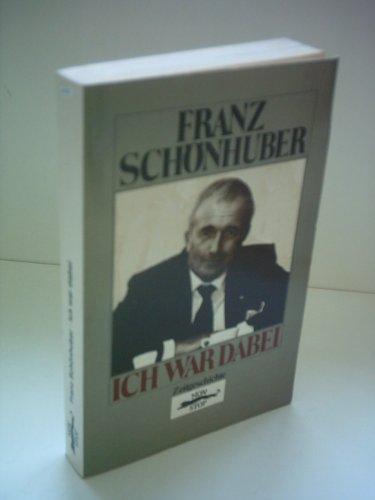 Ich war dabei. Franz Schönhuber
