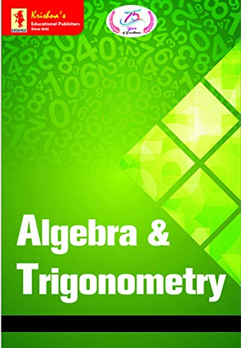 Krishna's TB Algebra & Trigonometry   Pages 390 +   Code 839   2nd Edition   Concepts + Theorems/Der