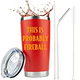 Fireball Whiskey Gifts - This is Probably Fireball - 20 Ounce Cinnamon Red Coffee/Liquor Stainless Steel Tumbler Mug with Lid for Fathers Day Men or Women Wine Glass   by JENVIO (20 Ounce)