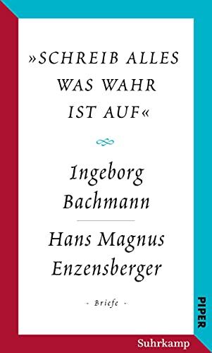 Salzburger Bachmann Edition: »schreib alles was wahr ist auf«. Der Briefwechsel Ingeborg Bachmann – Hans Magnus Enzensberger