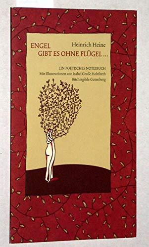 Engel gibt es ohne Flügel...Ein poetisches Notizbuch.