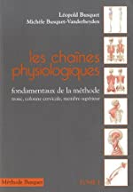 Les chaînes physiologiques - Tome 1, Fondamentaux de la méthode : tronc, colonne cervicale, membre supérieur de Léopold Busquet