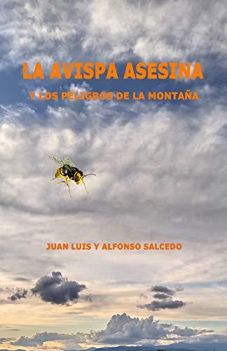 LA AVISPA ASESINA: Y LOS PELIGROS DE LA MONTAÑA (Spanish Edition)