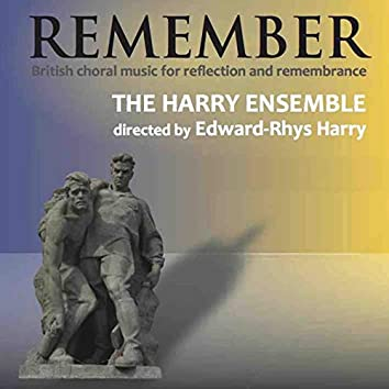 Remember - British Choral Music for Reflection and Remembrance