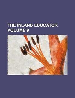 The Inland Educator Volume 9