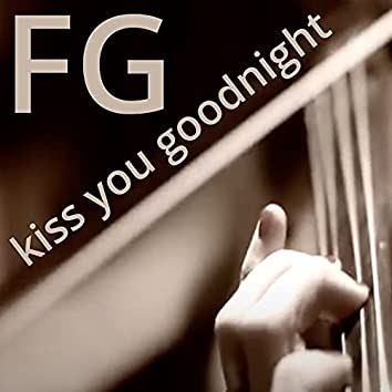 Kiss You Goodnight