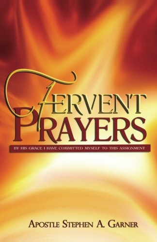 Fervent Prayers: By His Grace I Have Committed Myself To This Assignment