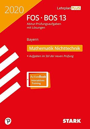 STARK Abiturprüfung FOS/BOS Bayern 2020 - Mathematik Nichttechnik 13. Klasse
