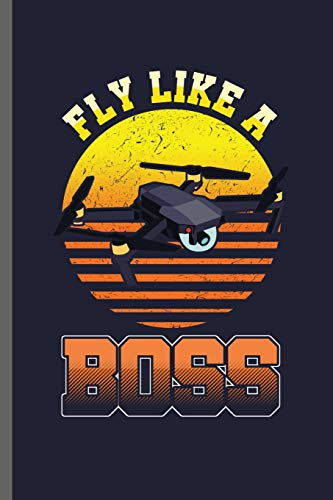 Fly like a Boss: Flying High playing Drones Ground Base Controller UAV Aircraft Quadcopter Aerial Vehicle Pilot Control Gadget Camera Video notebooks gift (6