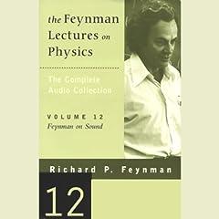 The Feynman Lectures on Physics: Volume 12, Feynman on Sound