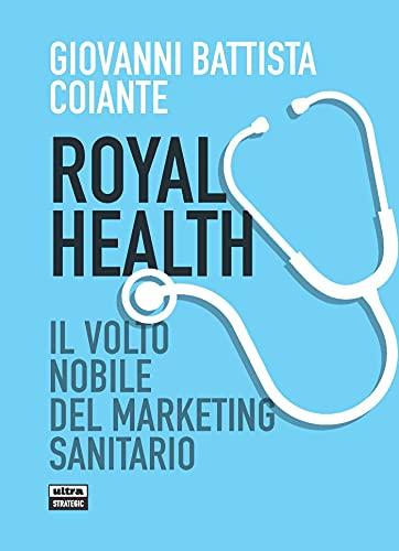 Royal Health: Il volto nobile del marketing sanitario