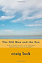 """The Old Man and the Sea: """"Life is God's novel, so let Ultimate Source write it as it unfolds"""""""