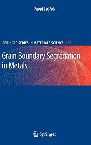 Grain Boundary Segregation in Metals (Springer Series in Materials Science (136), Band 136)