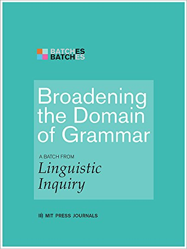 Broadening the Domain of Grammar: A Batch from Linguistic Inquiry (MIT Press Batches) (English Edition)