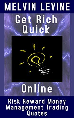 Get Rich Quick Online: Risk Reward Money Management Trading Quotes (English Edition)