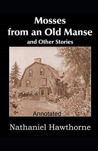Mosses From an Old Manse Annotated