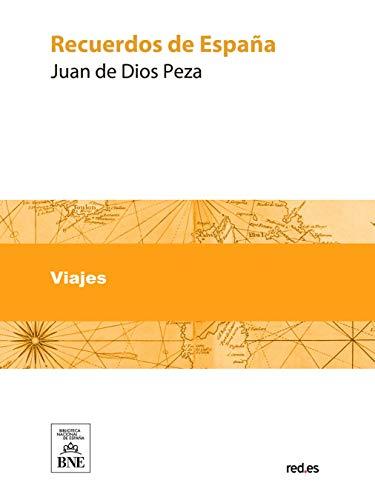 Recuerdos de España articulos anecdotas y poesias referentes a España eBook: Peza, Juan de Dios: Amazon.es: Tienda Kindle