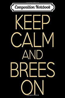 Composition Notebook: Saints Fan Keep Calm And Brees On New Orleans Football  Journal/Notebook Blank Lined Ruled 6x9 100 Pages